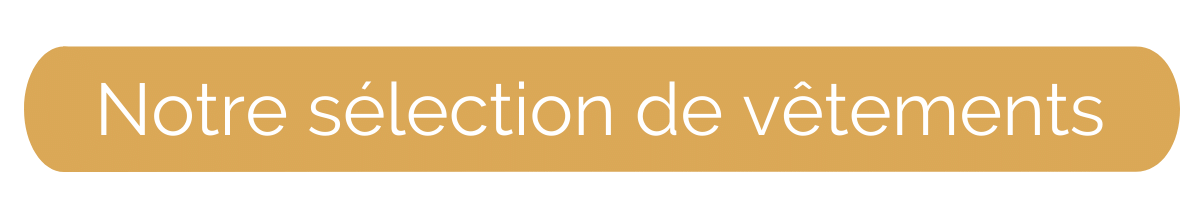 Bouton - Notre sélection de vêtements.png